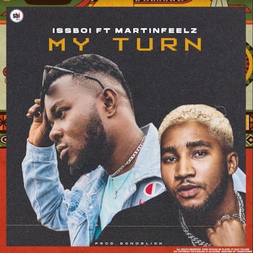 Issboi - My Turn Ft. Martinfeelz