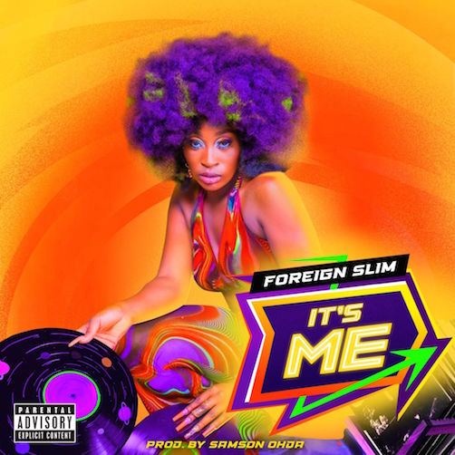 Foreign Slim - Its Me