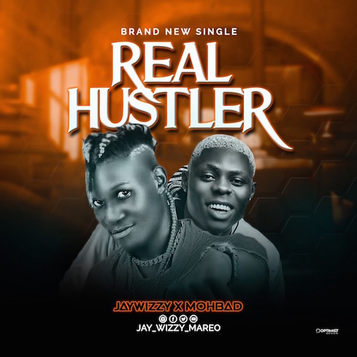 Jaywizzy - Real Hustler Ft. Mohbad