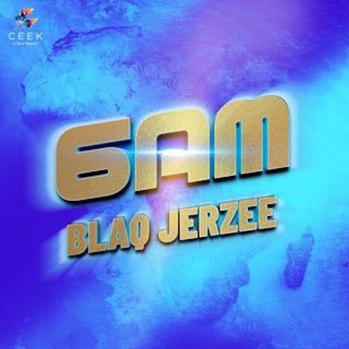 Blaq Jerzee - 6AM