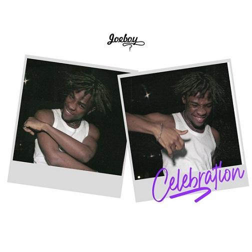 Joeboy - Celebration Lyrics