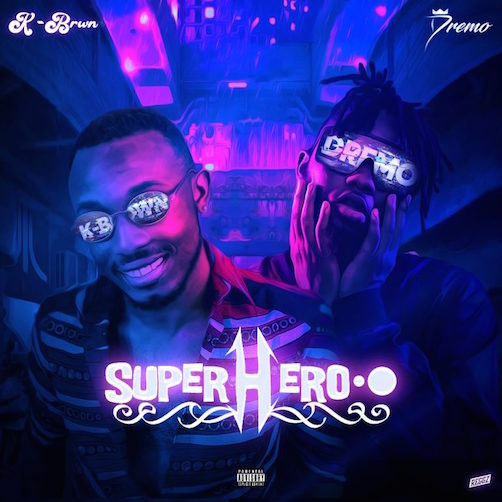 K-Brwn - Superhero Ft. Dremo