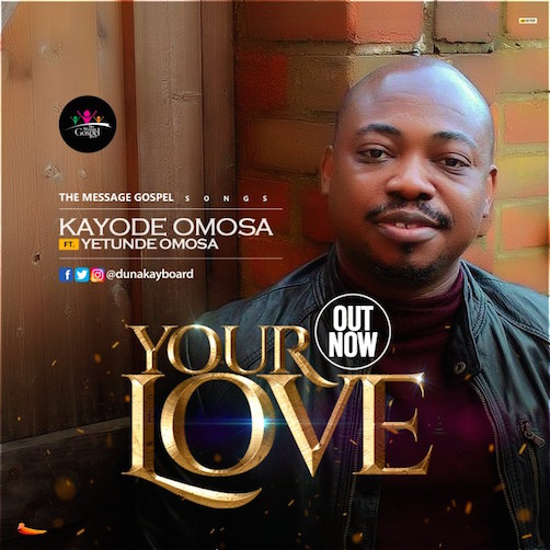 Kayode Omosa - Your Love Ft. Yetunde Omosa