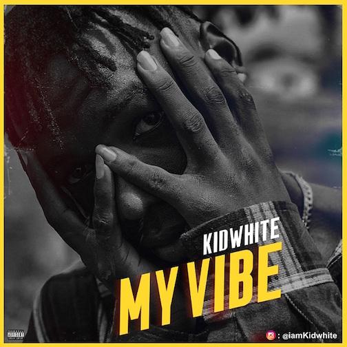 Kidwhite - My Vibe