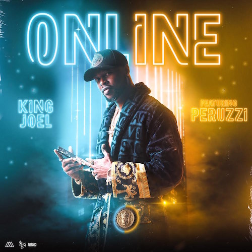 King Joel - Online Ft. Peruzzi