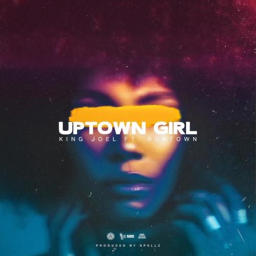 King Joel - Uptown Girl Ft. Runtown