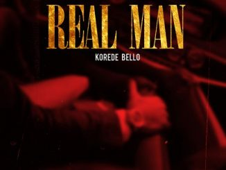 Korede Bello - Real Man Video