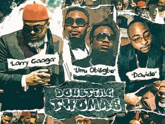 Video Larry Gaaga - Doubting Thomas Ft. Davido & Umu Obiligbo