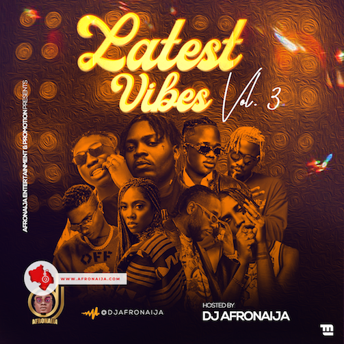 DJ Afro Naija - Latest Vibes Mixtape Vol 3