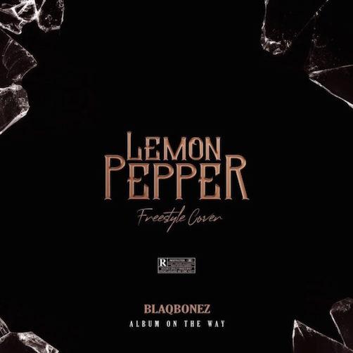 Blaqbonez - Lemon Pepper (Freestyle)