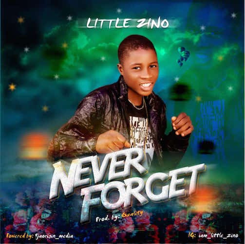 Little Zino - Never Forget