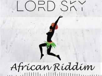 https://www.flexymusic.ng/wp-content/uploads/Lord-Sky-–-African-Riddim.jpg