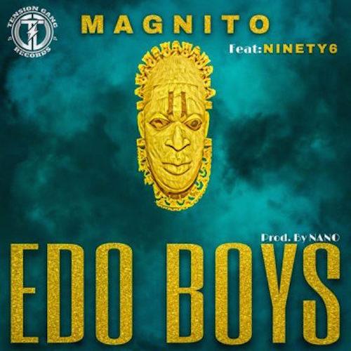 https://www.flexymusic.ng/wp-content/uploads/Magnito-Ft-Ninety6-Edo-Boys-artwork.jpeg
