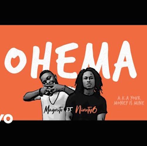 Magnito - Ohema Ft. Ninety