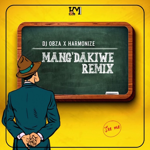 DJ Obza - Mang'Dakiwe (Remix) Ft. Harmonize & Leon Lee