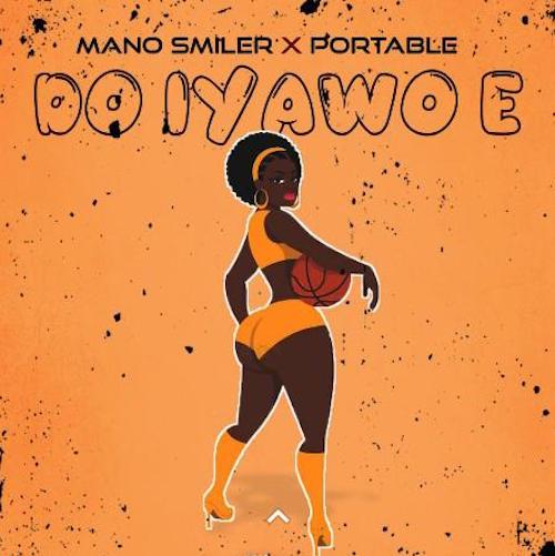Mano Smiler - Do Iyawo E Ft. Portable