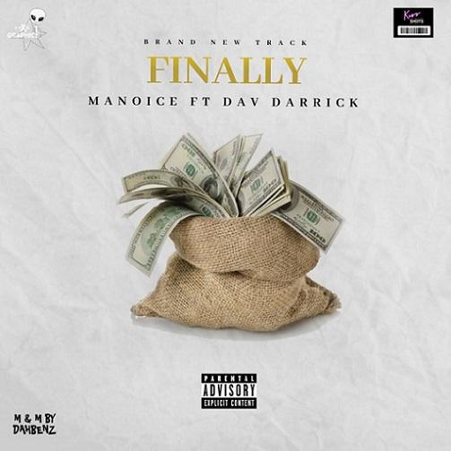 Manoice - Finally Ft. Dav Darrick