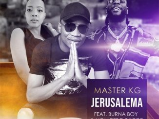 Master KG Ft. Burna Boy - Jerusalem (Remix)