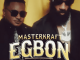 Masterkraft - Egbon Video Ft. Phyn