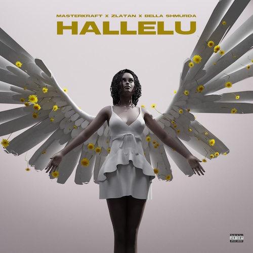 Masterkraft - Hallelu Ft. Zlatan & Bella Shmurda