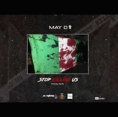 May D - Stop Killing Us