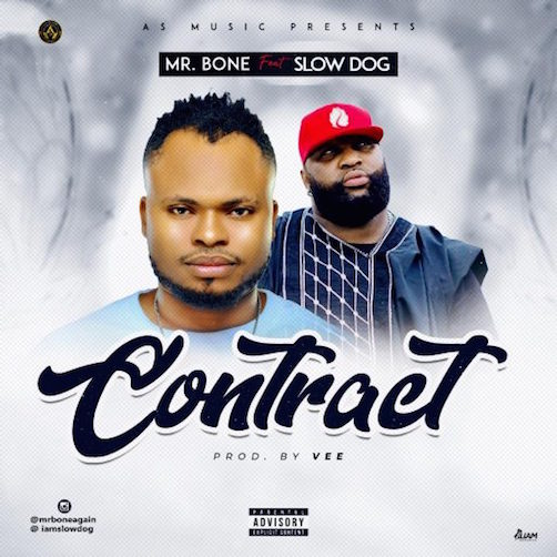 Mr Bone Ft. Slowdog - Contract
