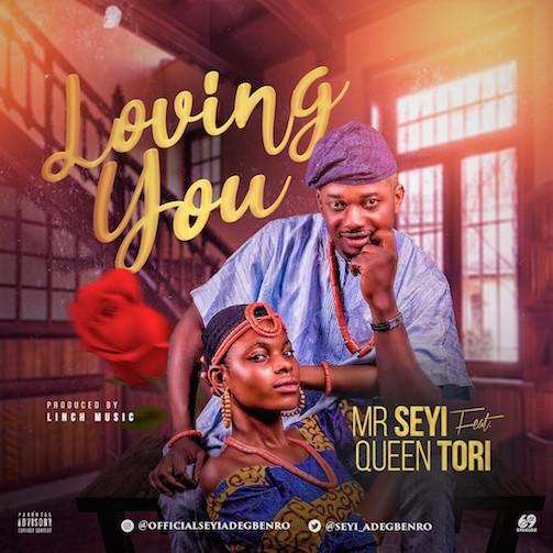 Mr Seyi Ft. Queen Tori - Loving You