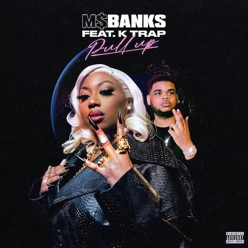 Ms Banks - Pull Up Ft. K Trap