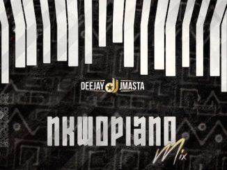 Deejay J Masta - Nkwopiano Mix