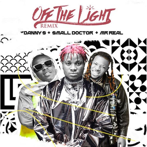 Danny S - Off The Light (Remix) Ft. Small Doctor & Mr Real