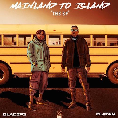 Oladips x Zlatan - Mainland To Island EP