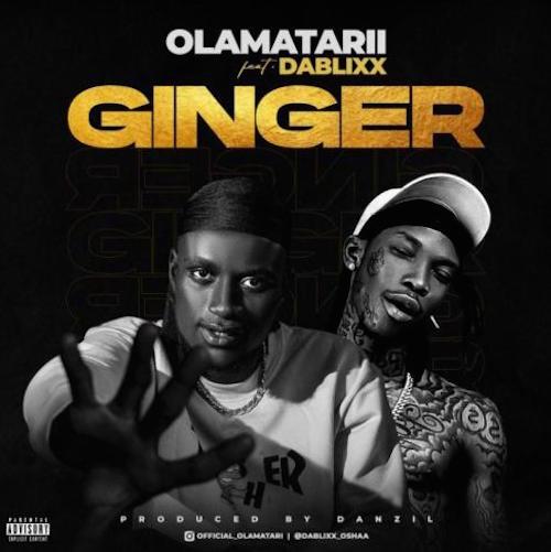 Olamatarii - Ginger Ft. Dablixx Osha