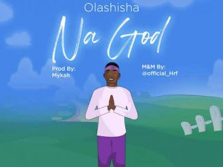 Olashisha - Na God