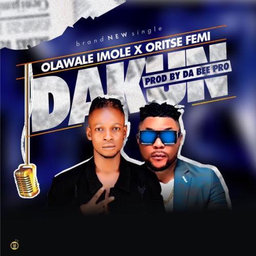 Olawale Imole Ft. Oritse Femi - Dakun