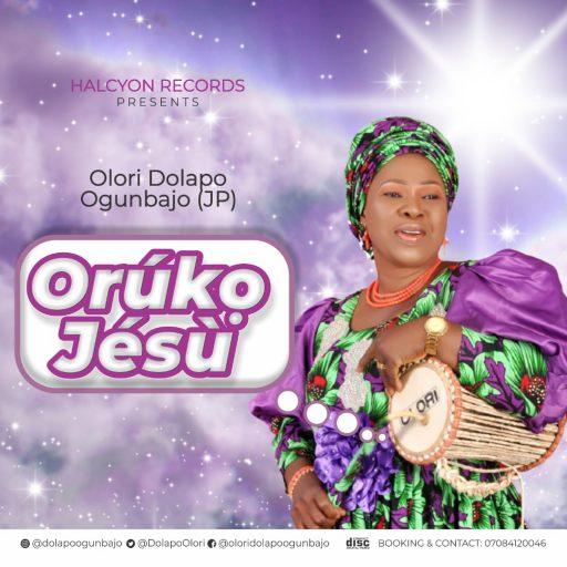 Olori Dolapo Ogunbanjo (JP) - Oruko Jesu