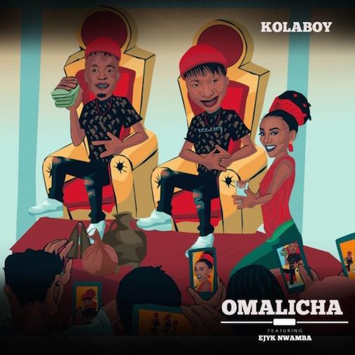 Kolaboy - Omalicha Ft.Ejyk Nwamba