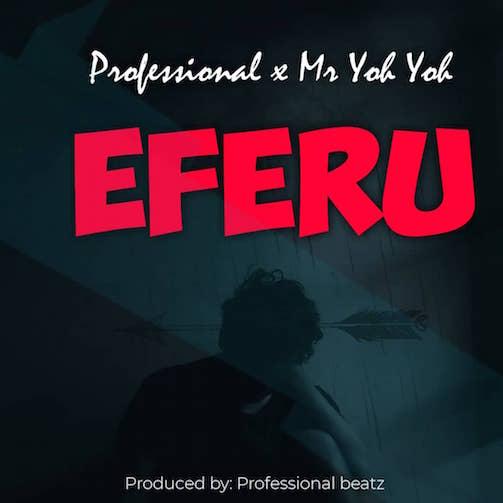 Professional Beat - Omo Eferu Ft. Mr Yoh Yoh