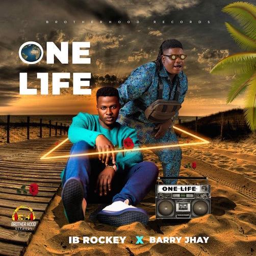 IB Rockey - One Life Ft. Barry Jhay