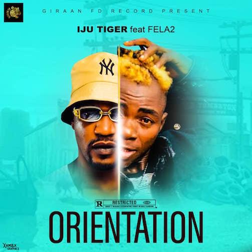 Iju Tiger Ft. Fela2 - Orientation