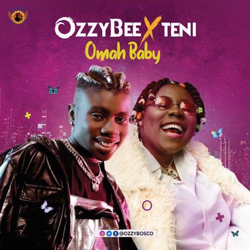 OzzyBee - Omah Baby Ft. Teni