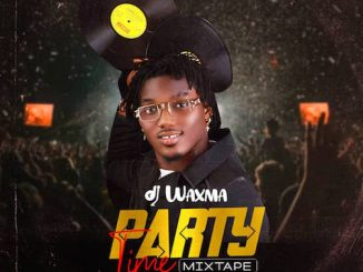 DJ Waxma - Party Time Mixtape
