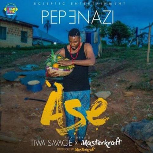 Pepenazi Ft. Tiwa Savage & Masterkraft - Ase