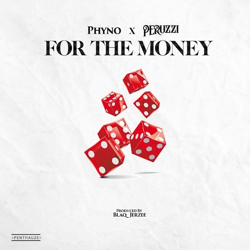 Phyno x Peruzzi - For The Money Lyrics