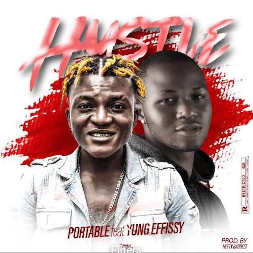 Portable - Hustle Ft. Yung Effissy