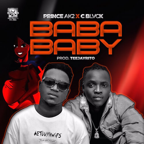 Prince AK2 - Baba Baby Ft. C Blvck
