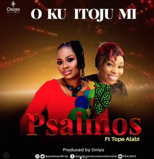 Psalmos - Oku Itooju Mi [Lyrics] Ft. Tope Alabi
