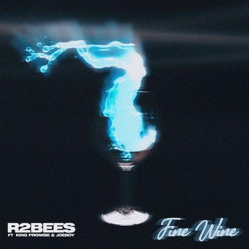 R2Bees - Fine Wine Ft. King Promise & Joeboy