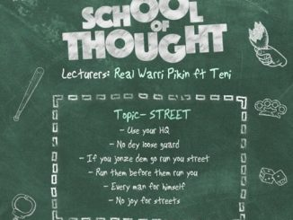 Real Warri Pikin Ft. Teni - School of Thought