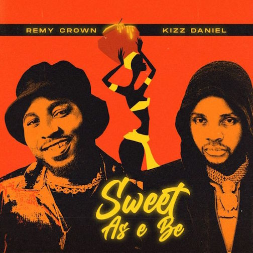 Remy Crown - Sweet As E Be Ft. Kizz Daniel