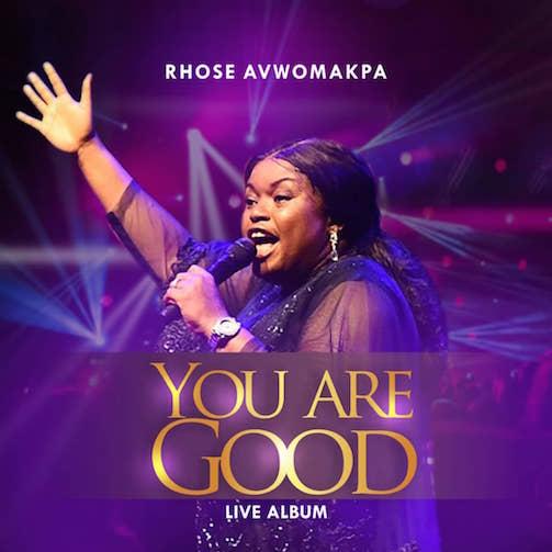 Rhose Avwomakpa - You Are Good Lyrics